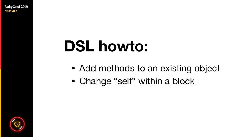 DSL howto: • Add methods to an existing object ...