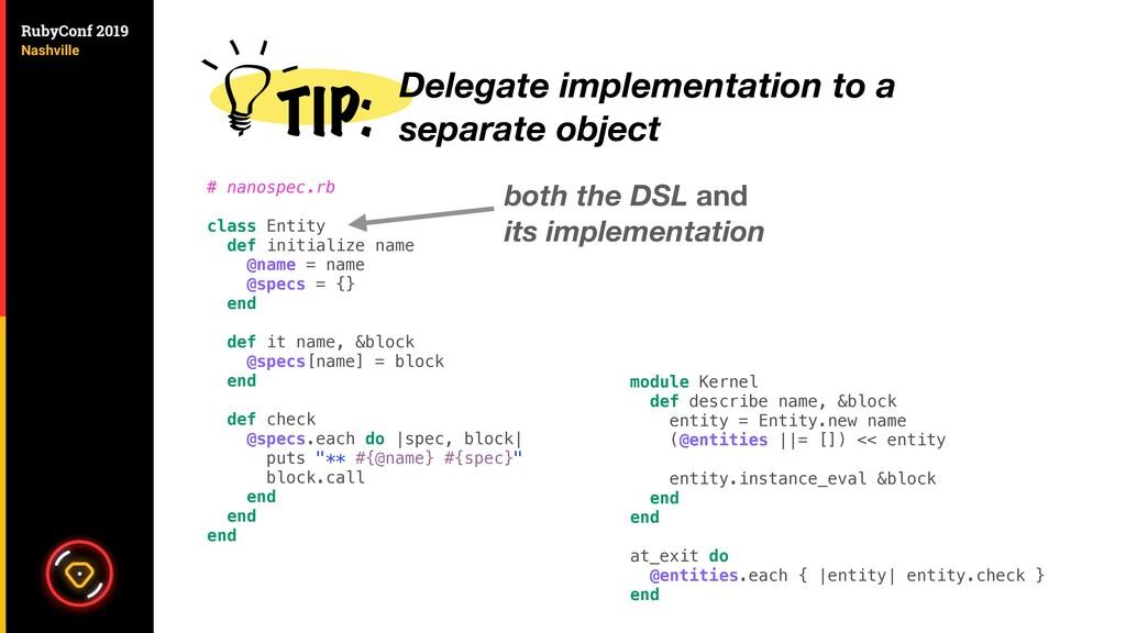 TIP: # nanospec.rb class Entity def initialize ...