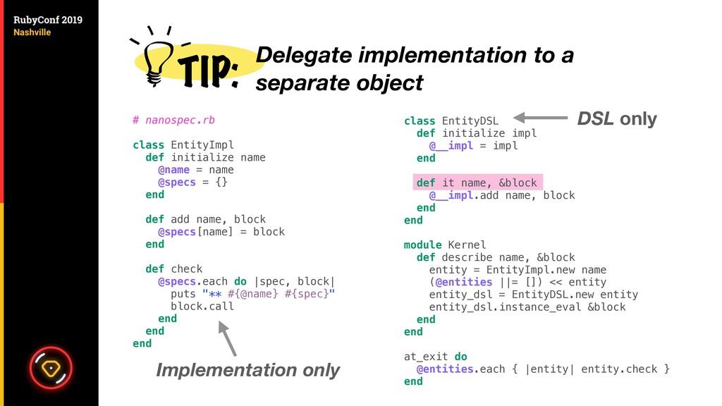 TIP: class EntityDSL def initialize impl @__imp...