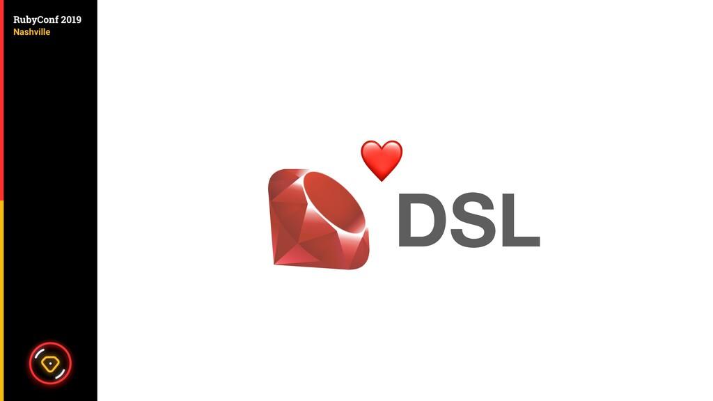 DSL ❤