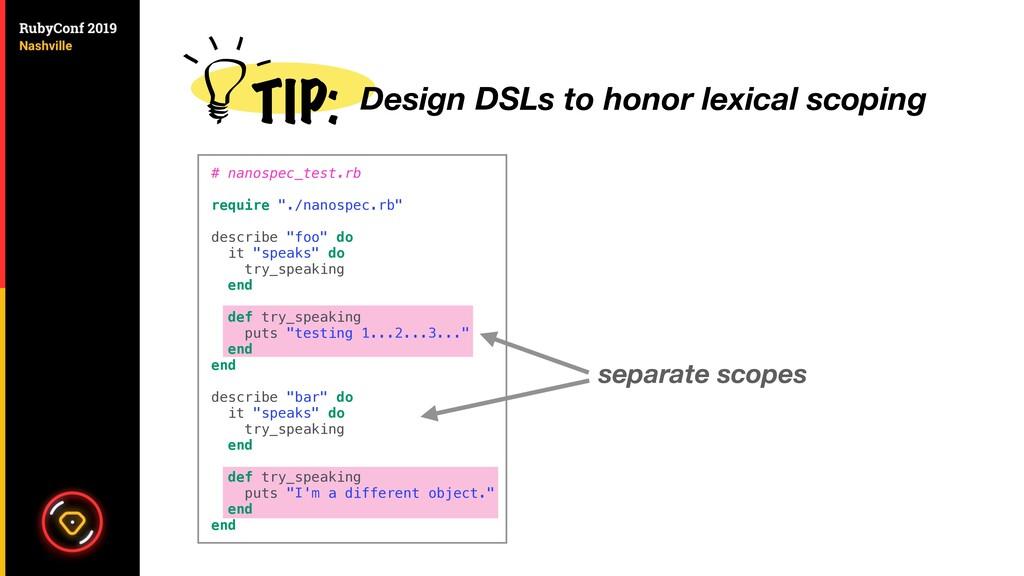 TIP: Design DSLs to honor lexical scoping # nan...