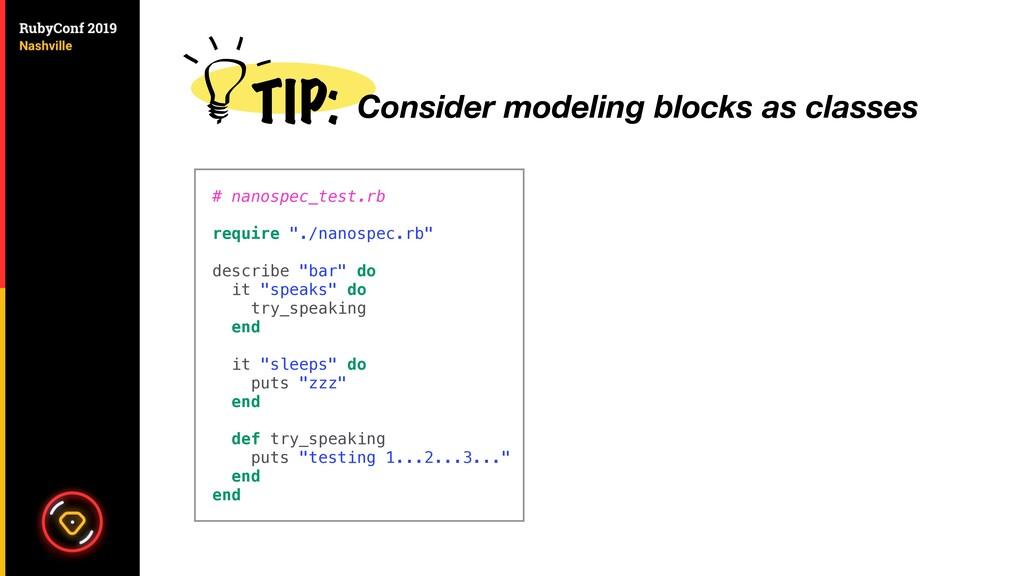 TIP: Consider modeling blocks as classes # nano...