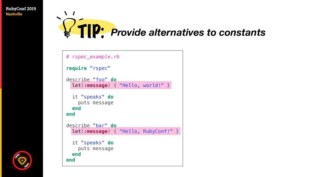 TIP: Provide alternatives to constants # rspec_...