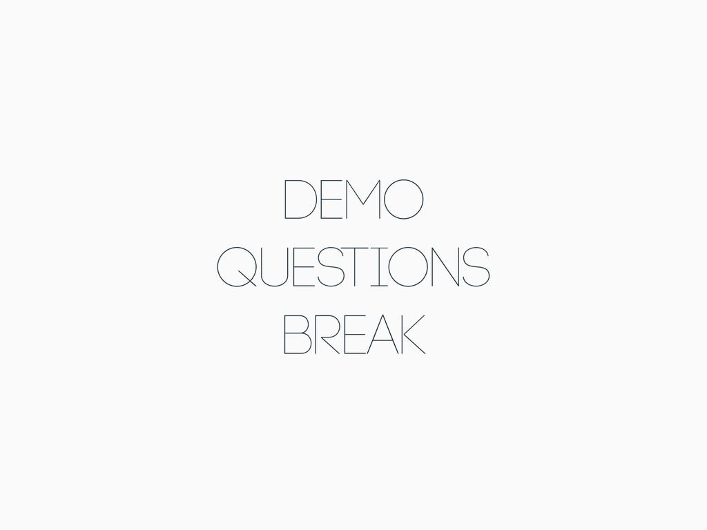DEMO Questions Break