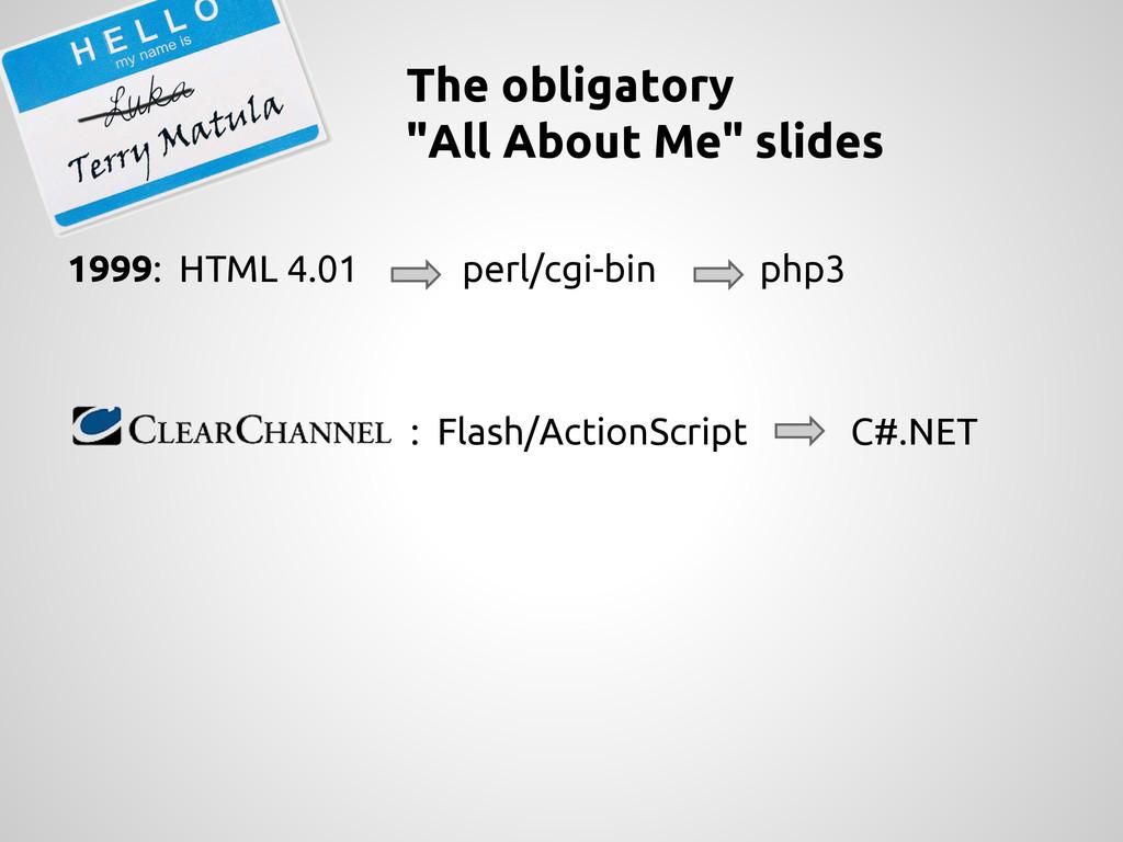1999: HTML 4.01 perl/cgi-bin php3 : Flash/Actio...