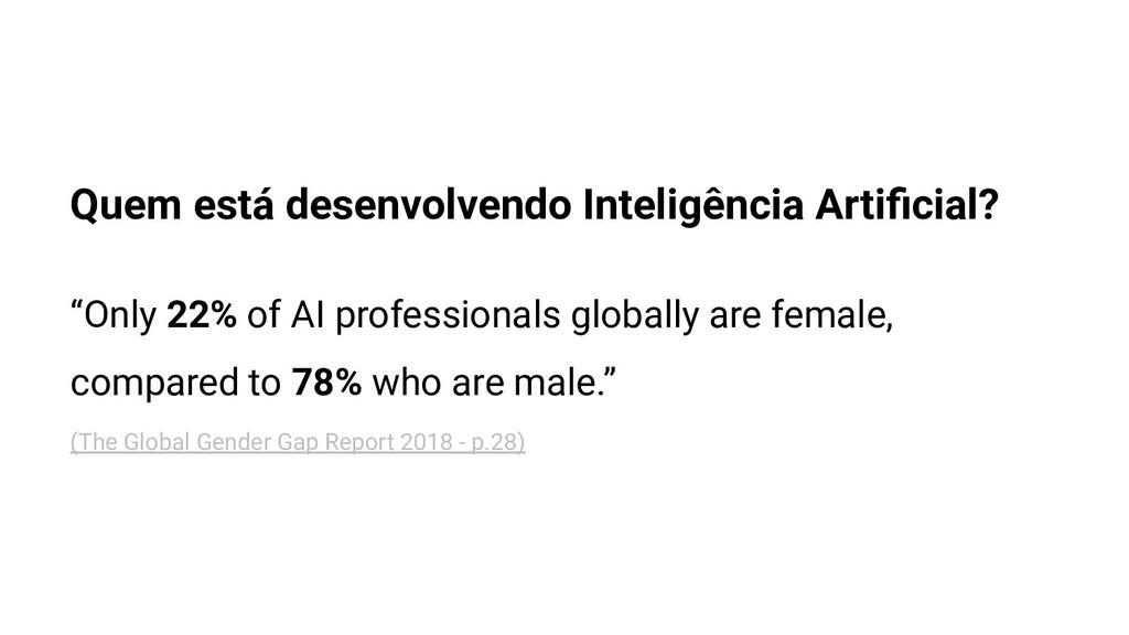 Quem está desenvolvendo Inteligência Artificial?...