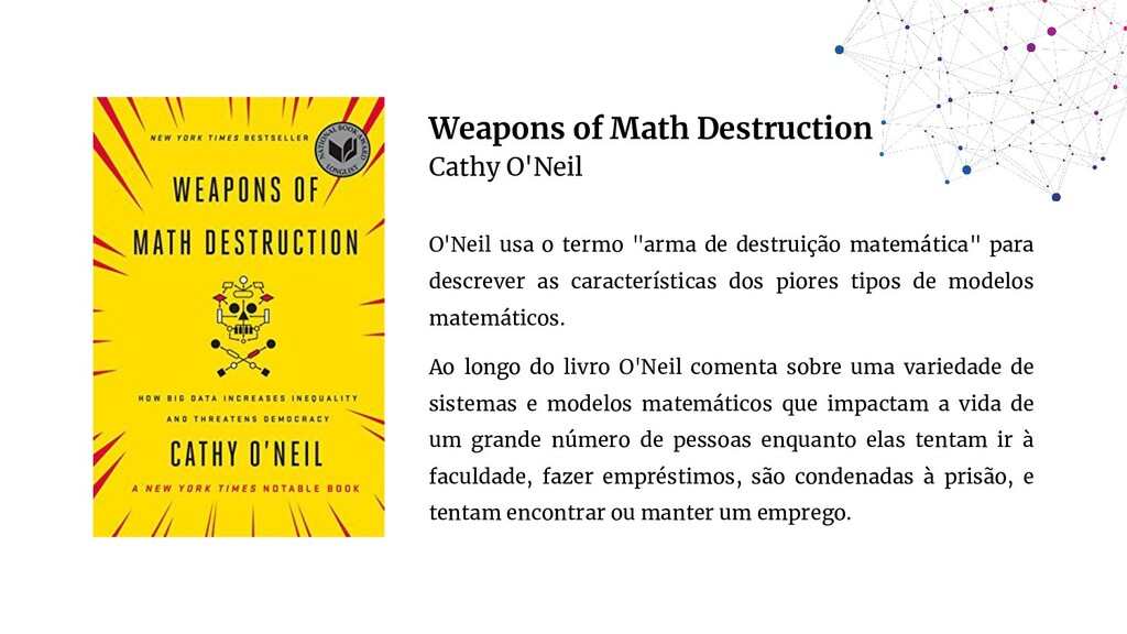 Weapons of Math Destruction Cathy O'Neil O'Neil...