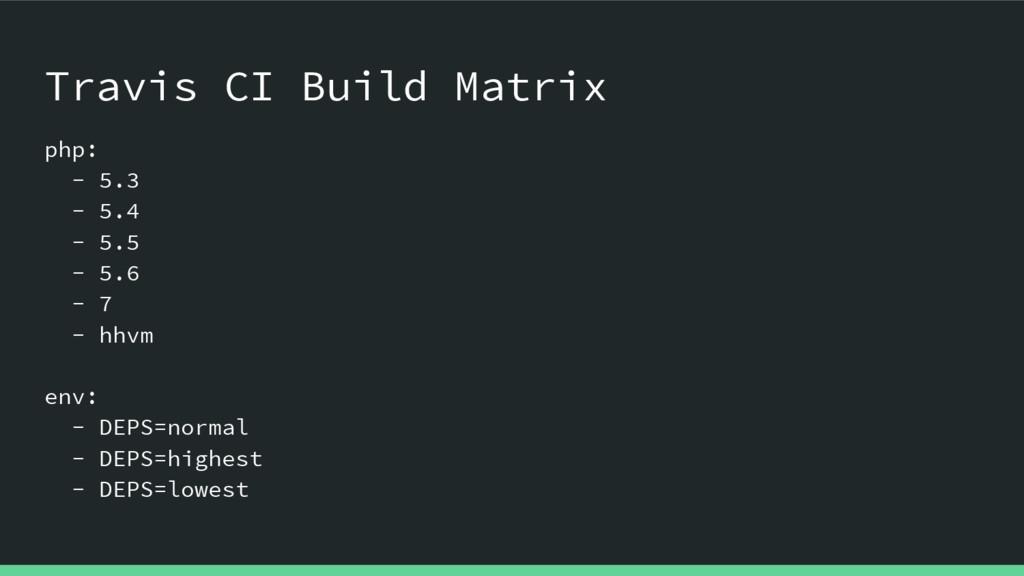 Travis CI Build Matrix php: - 5.3 - 5.4 - 5.5 -...