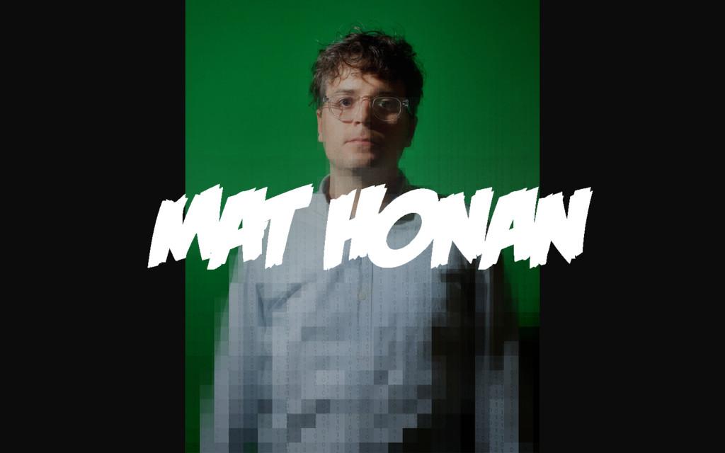 MAT HONAN