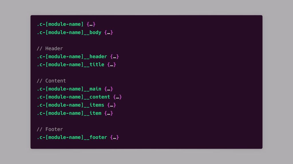 .c-[module-name] {…} .c-[module-name]__body {…}...