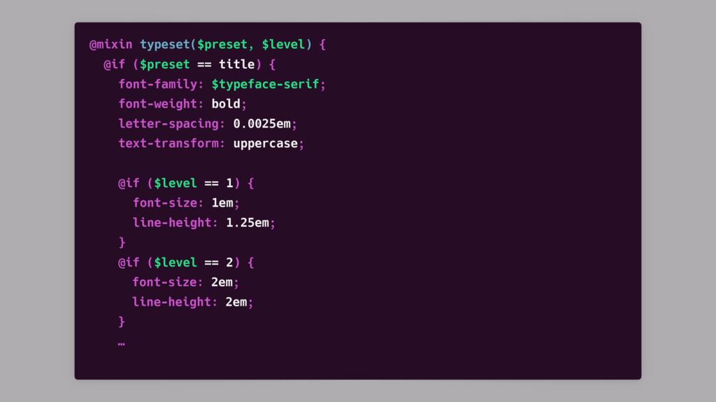 @mixin typeset($preset, $level) { @if ($preset ...