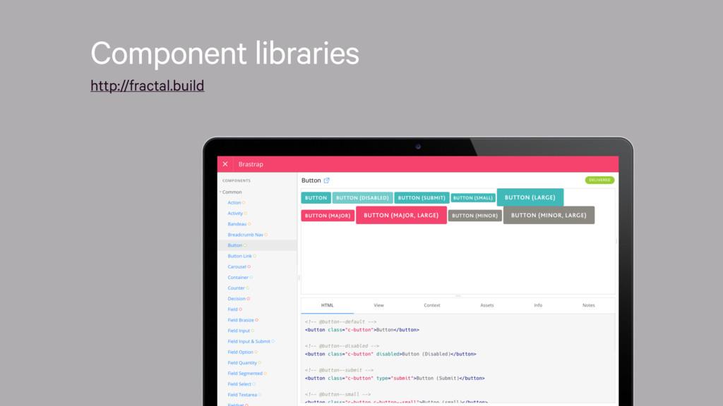 Component libraries http://fractal.build