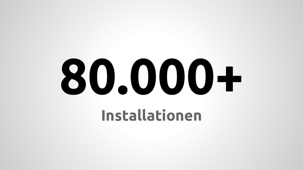80.000+ Installationen