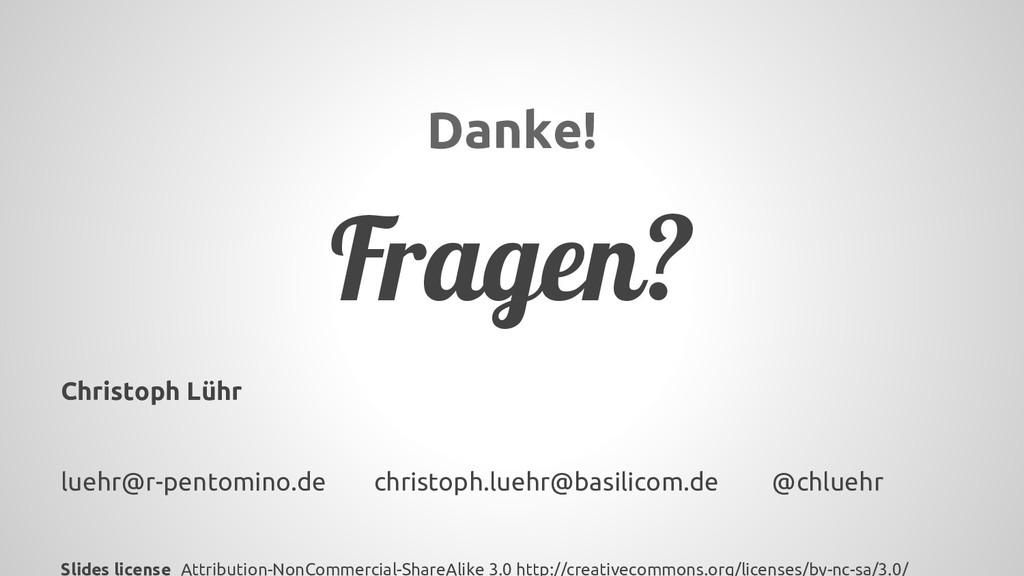 Danke! Fragen? Christoph Lühr luehr@r-pentomino...