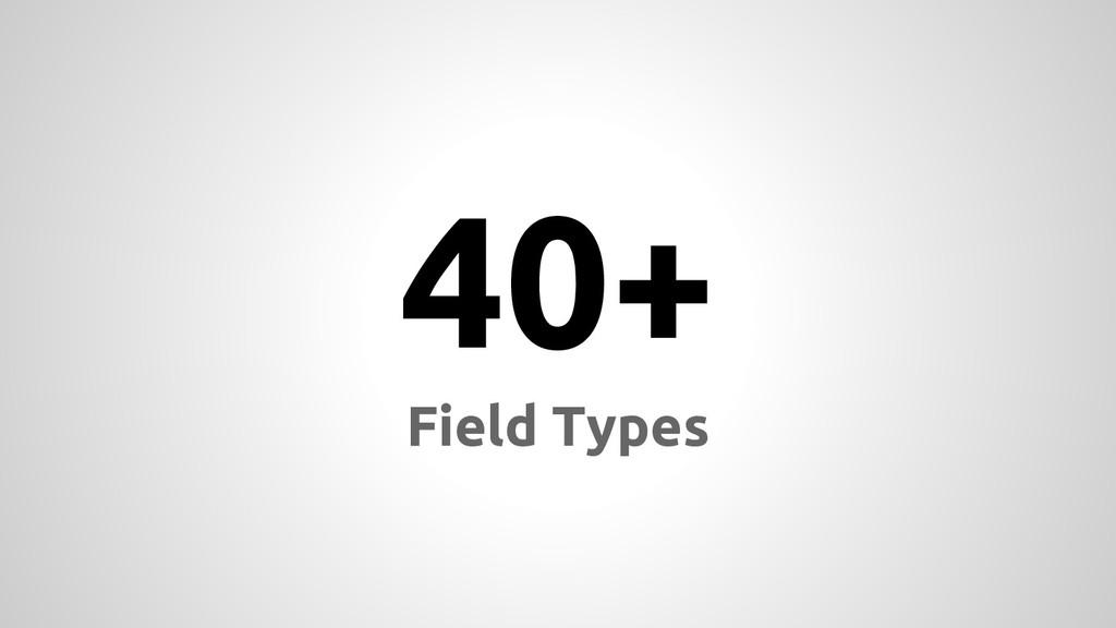 40+ Field Types