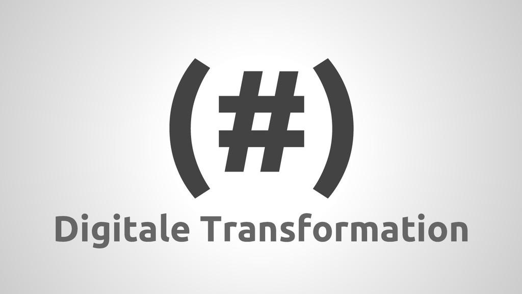 (#) Digitale Transformation