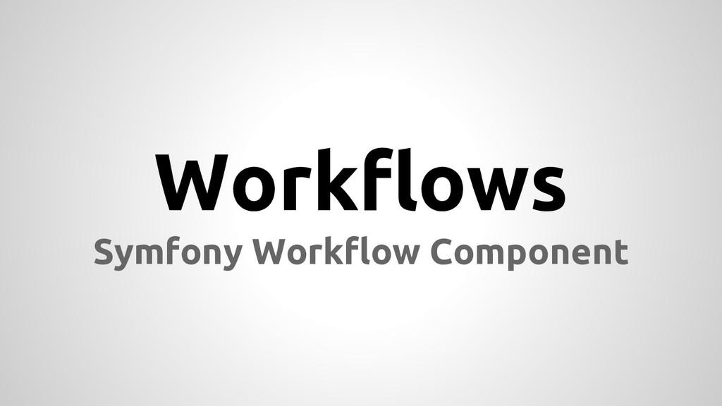 Workflows Symfony Workflow Component