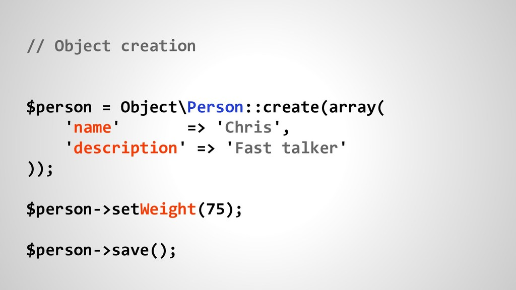 // Object creation $person = Object\Person::cre...