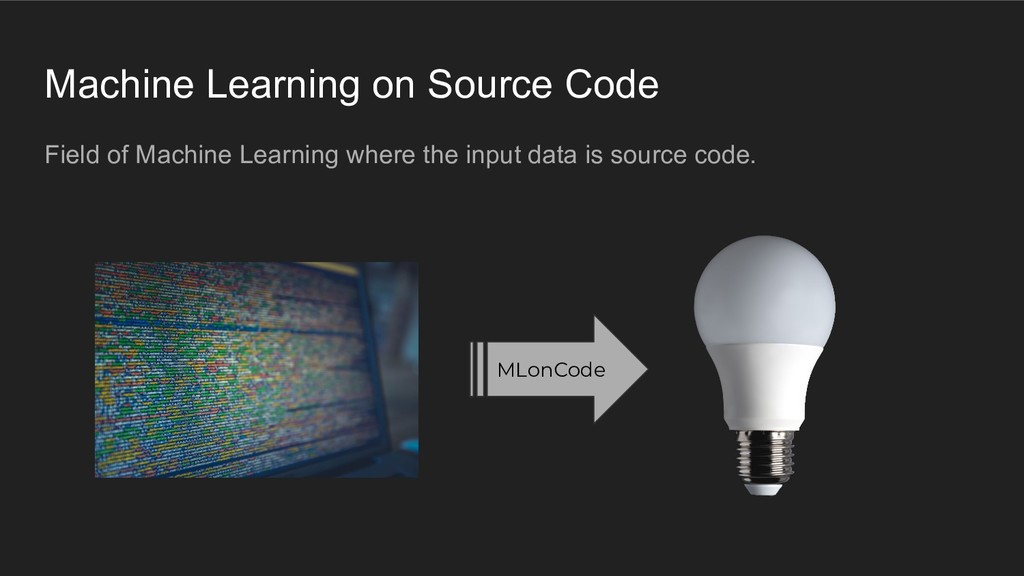 Machine Learning on Source Code Field of Machin...