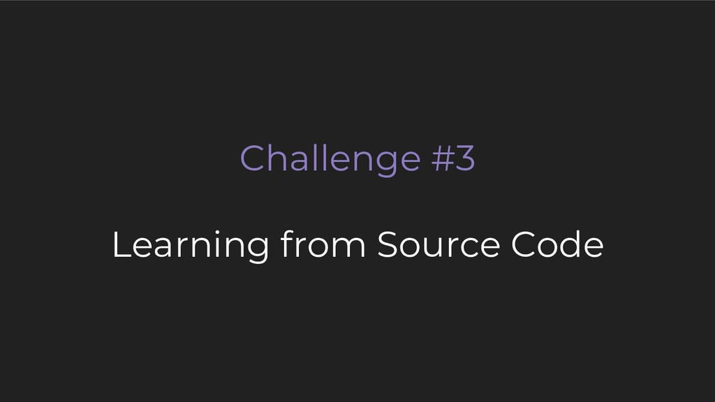 Challenge #3 Learning from Source Code