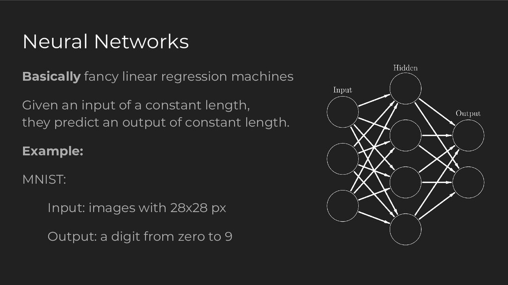 Neural Networks Basically fancy linear regressi...