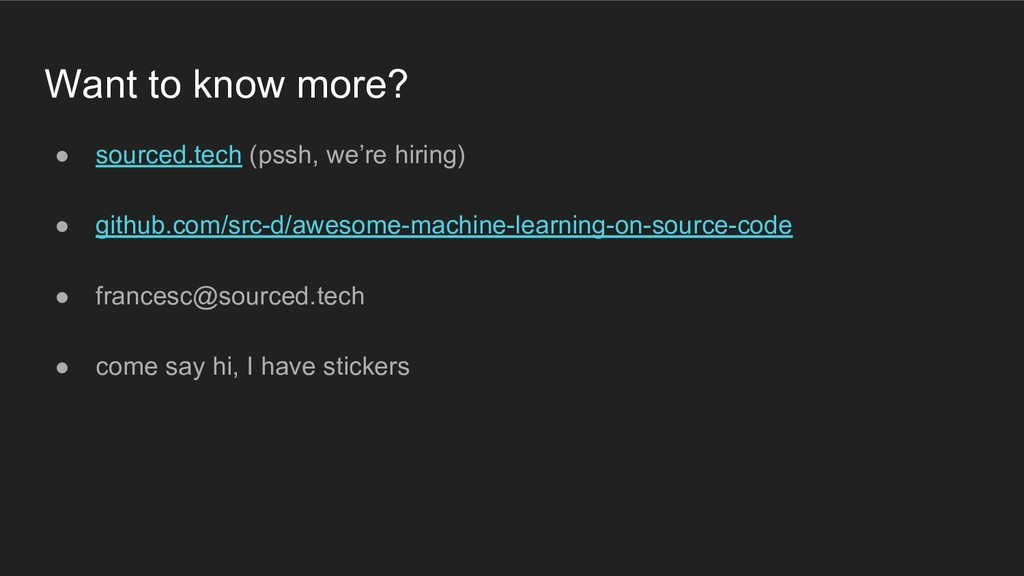 Want to know more? ● sourced.tech (pssh, we're ...