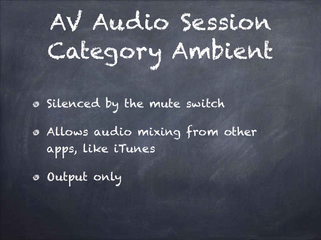 AV Audio Session Category Ambient Silenced by t...