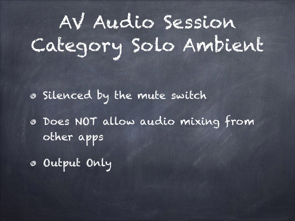 AV Audio Session Category Solo Ambient Silenced...