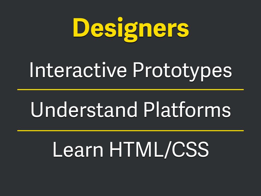 Interactive Prototypes Understand Platforms Lea...
