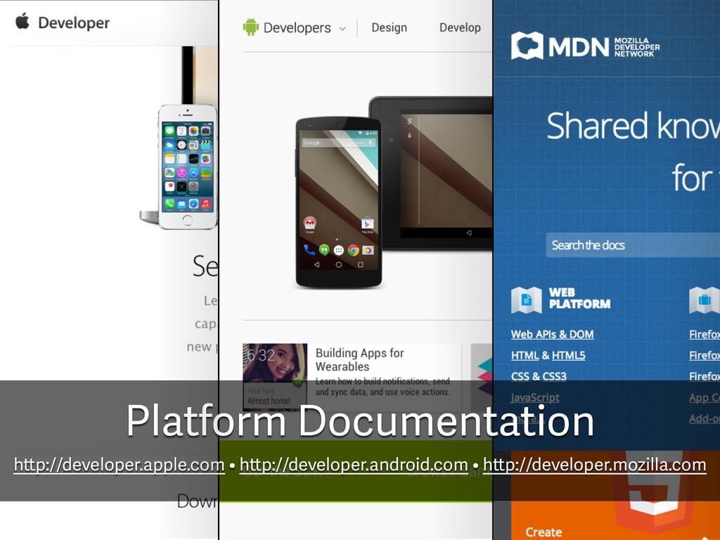 Platform Documentation http://developer.apple.c...