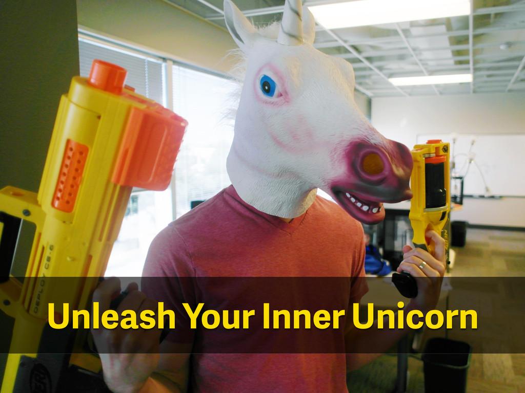Unleash Your Inner Unicorn
