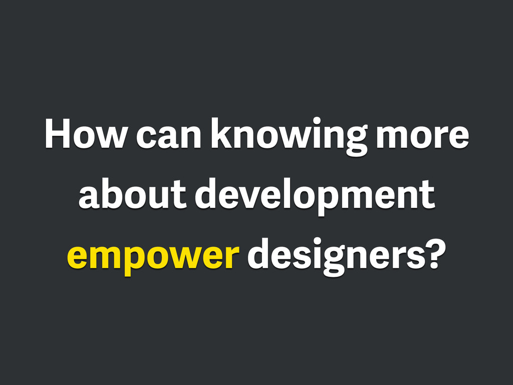 How can knowing more about development empower ...