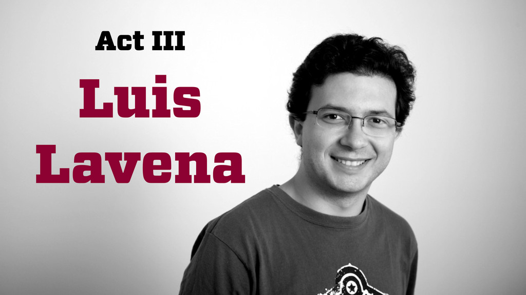 Act III Luis Lavena