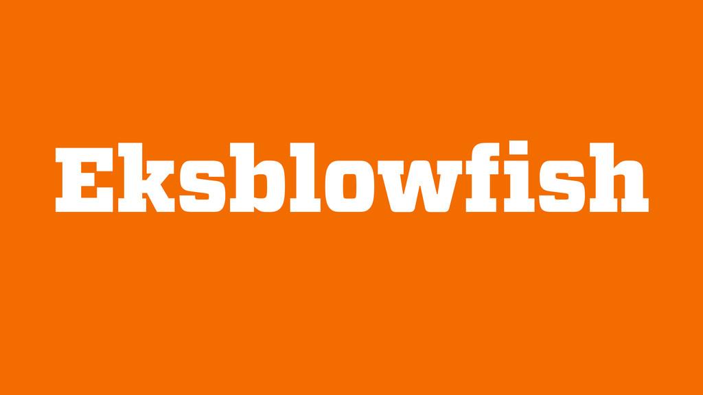 Eksblowfish