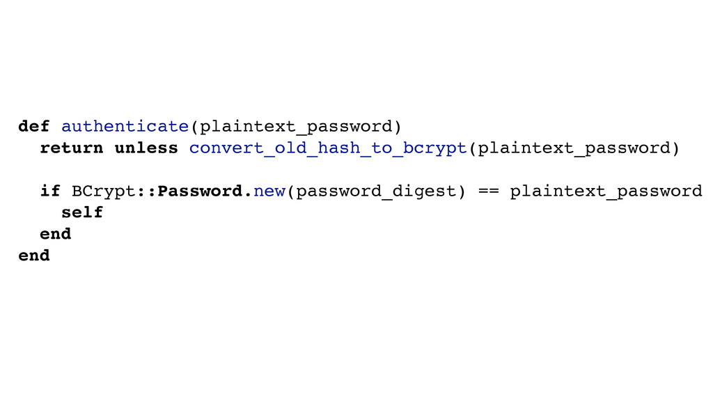 def authenticate(plaintext_password)! return un...