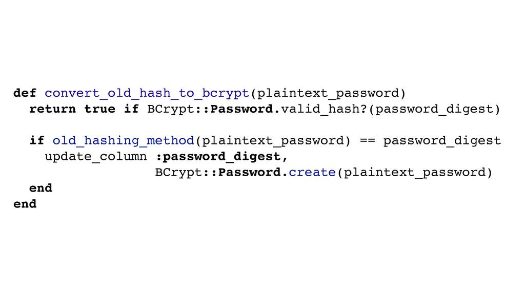 def convert_old_hash_to_bcrypt(plaintext_passwo...
