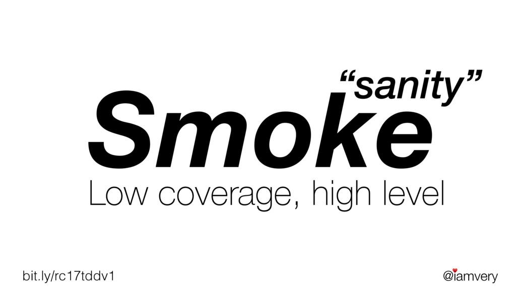 @iamvery ♥ bit.ly/rc17tddv1 Smoke Low coverage,...