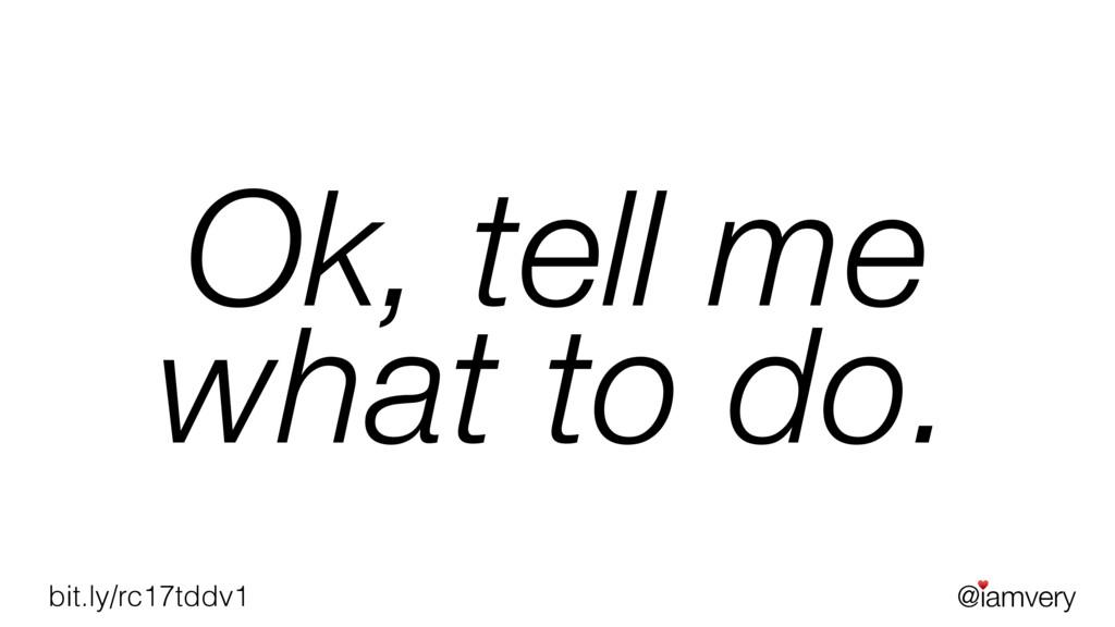 @iamvery ♥ bit.ly/rc17tddv1 Ok, tell me what to...