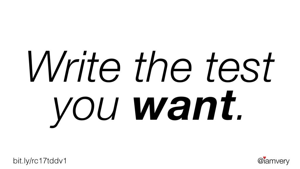 @iamvery ♥ bit.ly/rc17tddv1 Write the test you ...