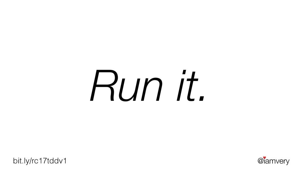 @iamvery ♥ bit.ly/rc17tddv1 Run it.