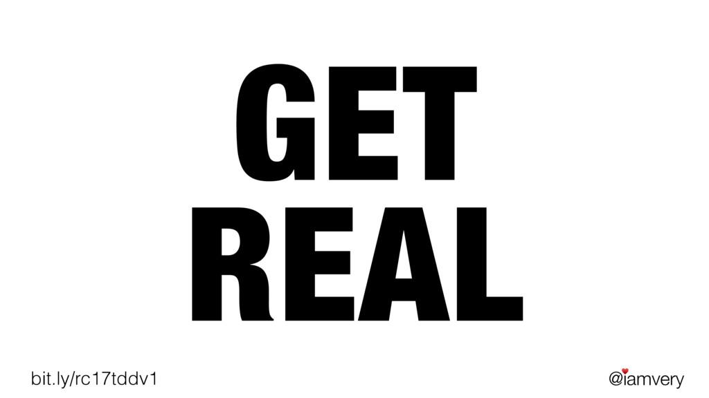 @iamvery ♥ bit.ly/rc17tddv1 GET REAL
