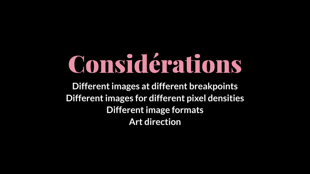 Considérations Different images at different br...