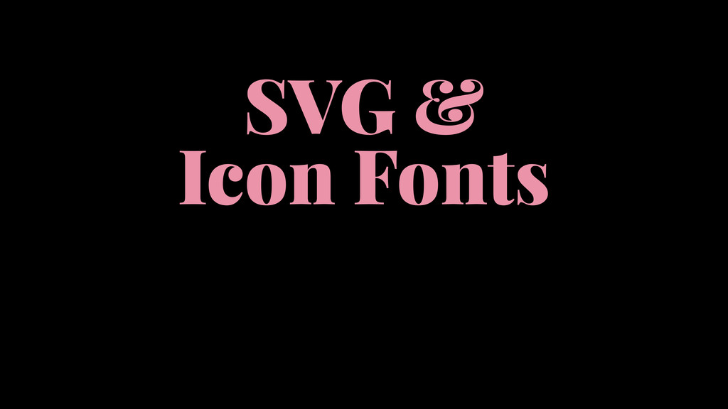 SVG & Icon Fonts