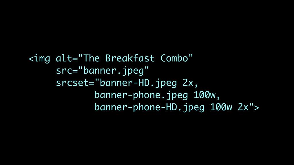 """<img alt=""""The Breakfast Combo"""" src=""""banner.jpeg..."""