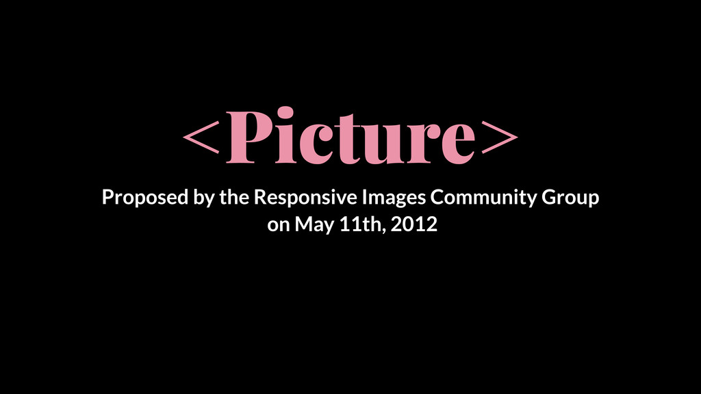 <Picture> Proposed by the Responsive Images Com...