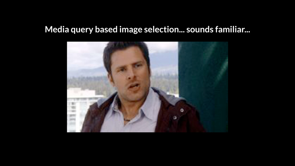 Media query based image selection... sounds fam...