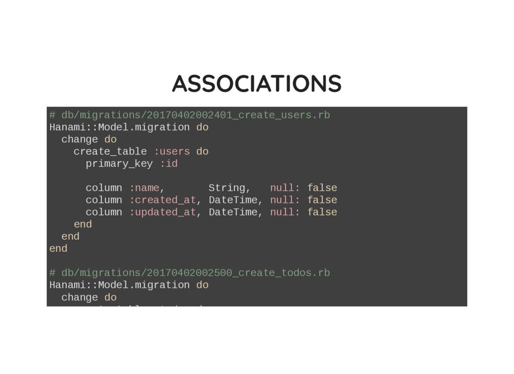 ASSOCIATIONS # db/migrations/20170402002401_cre...