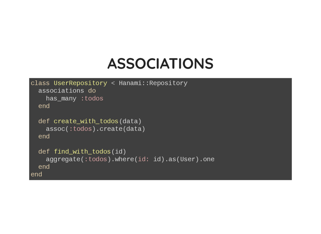 ASSOCIATIONS class UserRepository < Hanami::Rep...