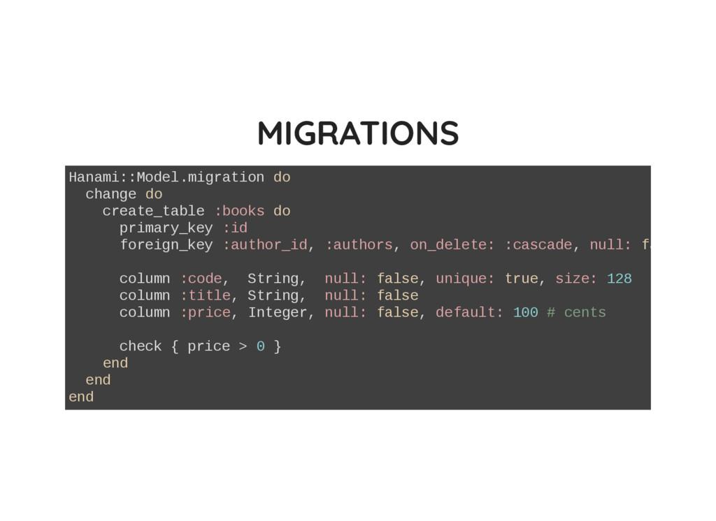 MIGRATIONS Hanami::Model.migration do change do...