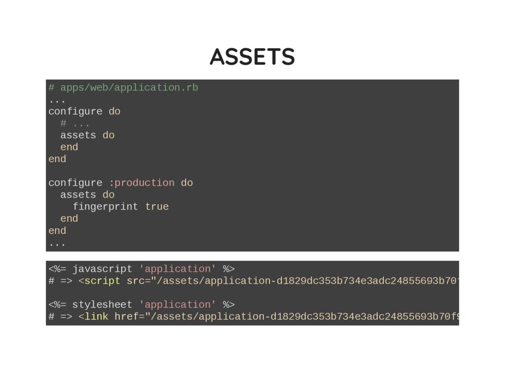 ASSETS # apps/web/application.rb ... configure ...